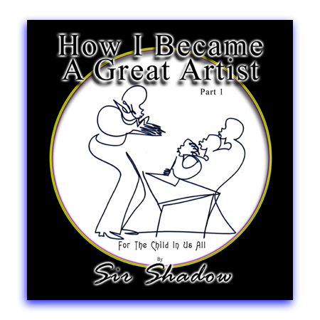 BOOK: How I Became a Great Artist - Sir Shadow