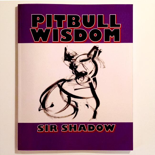 BOOK: Pitbull Wisdom - Poetry & One Line Art - Sir Shadow