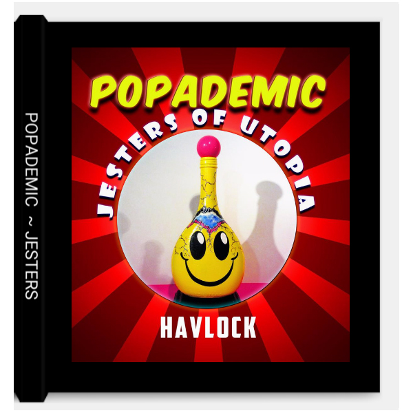 BOOK: Popademic ~ Jesters of Utopia ~ Havlock